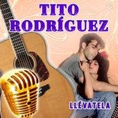 Llévatela von Tito Rodriguez