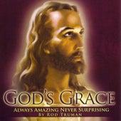 God's Grace by Rod Truman