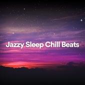 Jazzy Sleep Chill Beats by Lofi Hip-Hop Beats