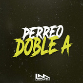Perreo Doble A (Remix) by Locura Mix