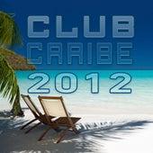 Club Caribe 2012 de Various Artists