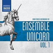 Early Music Recordings of Ensemble Unicorn, Vol. 1 by Various Artists