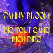 Dis tout sans rien dire by Fanny Bloom