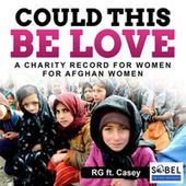 Could This Be Love (A Charity Record For Women For Afghan Women) by R G