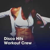 Disco Hits Workout Crew by Workout Buddy