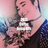 2021 Coffee House Hits by Ultimate Workout Hits (1)
