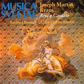 Kraus: Arie e Cantate di Various Artists
