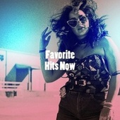 Favorite Hits Now by Various Artists
