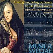 Hvad glans, behag och smak – Svenskt 1700-tal i musiken / Eighteenth-century Sweden in music di Various Artists
