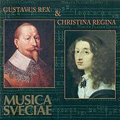 Gustavus Rex & Christina Regina – Musiken kring Gustav II Adolf och drottning Kristina / - Music for Gustavus Adolphus and Queen Christina (1611-54) by Various Artists
