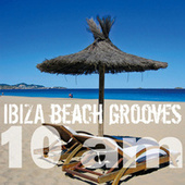 Ibiza Beach Grooves 10 am by Various Artists