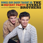 Songs Our Daddy Taught Us Plus Instant Party! de The Everly Brothers