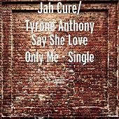 Say She Love Only Me by Jah Cure