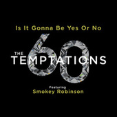 Is It Gonna Be Yes Or No von The Temptations