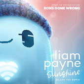 """Sunshine (From the Motion Picture """"Ron's Gone Wrong"""" / Billen Ted Remix) by Liam Payne"""