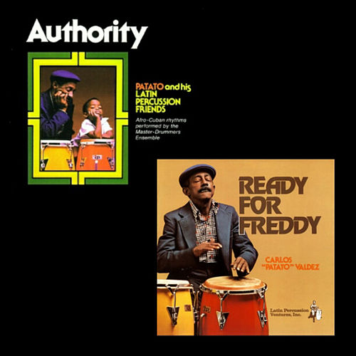 Authority / Ready For Freddy by Carlos 'Patato' Valdes