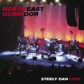 NORTHEAST CORRIDOR: STEELY DAN LIVE (Live) by Steely Dan