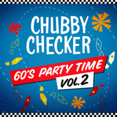 60's Party Time Vol. 2 by Chubby Checker