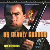 On Deadly Ground (Deluxe Edition) by Basil Poledouris