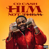 HIM, Not Them by Co Cash