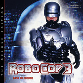 Robocop 3 (Original Motion Picture Soundtrack / Deluxe Edition) by Basil Poledouris