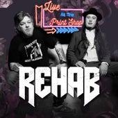 Rehab (Live at the Print Shop) by Rehab