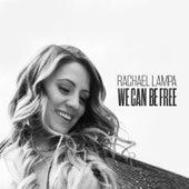 We Can Be Free de Rachael Lampa