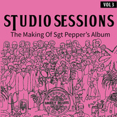 Studio Sessions (The Making Of Sgt Pepper's Album (Vol. 3)) by The Beatles