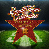 Small Town Celebrities by Cooper Alan