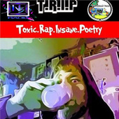 T.R.I.P (Toxic.Rap.Insane.Poetry) de Trip The Clown