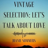 Vintage Selection: Let's Talk About Love (2021 Remastered) by Joanie Sommers