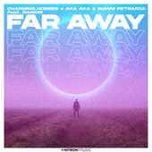 Far Away by Charming Horses
