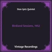 Birdland Sessions, 1952 (Hq Remastered) von Stan Getz