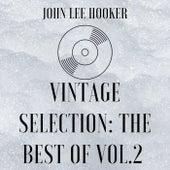 Vintage Selection: The Best Of, Vol. 2 (2021 Remastered) de John Lee Hooker