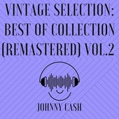 Vintage Selection: Best of Collection (2021 Remastered), Vol. 2 by Johnny Cash