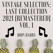 Vintage Selection: Last Collection (2021 Remastered), Vol. 1 by John Barry