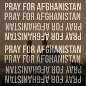 Pray For Afghanistan (Part 2) by Various Artists