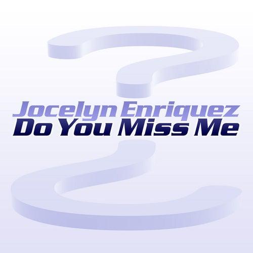 Do You Miss Me - Single by Jocelyn Enriquez