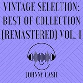 Vintage Selection: Best of Collection (2021 Remastered), Vol. 1 by Johnny Cash