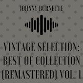 Vintage Selection: Best of Collection (2021 Remastered), Vol. 1 by Johnny Burnette