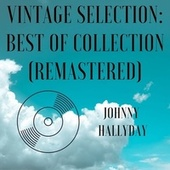 Vintage Selection: Best of Collection (2021 Remastered) de Johnny Hallyday