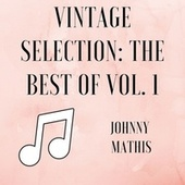 Vintage Selection: The Best Of, Vol. 1 (2021 Remastered) de Johnny Mathis