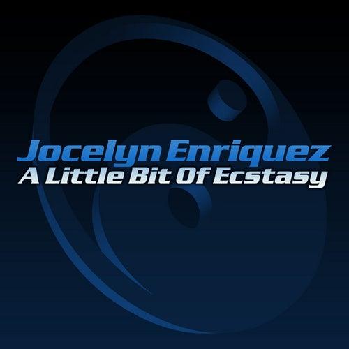 A Little Bit of Ecstasy - Single by Jocelyn Enriquez