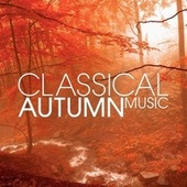 Classical Autumn Music by Various Artists