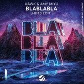 BlaBlaBla (HUTS Edit) by Häwk