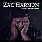 Music Is Medicine de Zac Harmon