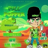 PILL POPPER 3 (HOSTED BY LIL XAN) (GREEN VERSION) by Gc54prod