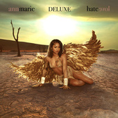 Hate Love (Deluxe) by Ann Marie