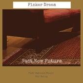 Past Now Future fra Finker Dream
