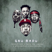 Gbu Madu (feat. Pherowshuz, Terry tha Rapman & Maytronomy) by Fyve Shinobi